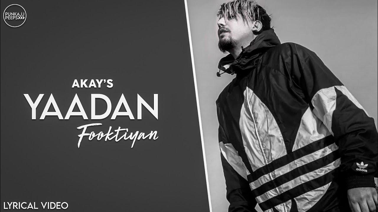 Yaadan Fooktiyan (Official Song) - Akay | Pendu Boyz | Jabby Gill | Lyrical Video