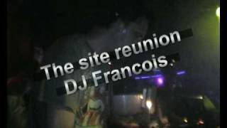 Site reunion with DJ Francois