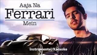 AJA NA FERRARI MEIN Instrumental Karaoke Armaan Malik Amaal Mallik Arabian EDM Guitar Remix