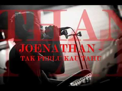 JOENATHAN - TAK PERLU KAU TAHU ( VIDEO LYRIC 2015 )