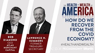Larry Summers and Bob Diamond on How Do We Recover from the Covid Economy?