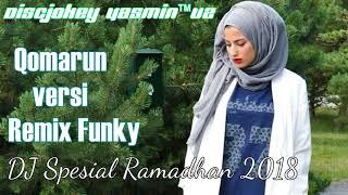 QOMARUN versi REMIX - DJ SPESIAL RAMADHAN 2018