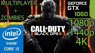 Call of Duty Black Ops 3 GTX 1060 - Multiplayer | Zombies - 1080p - 1440p - 4K