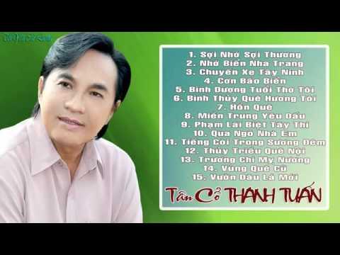 Những Bài Tân Cổ Hay Nhất Của NSƯT THANH TUẤN Part 2