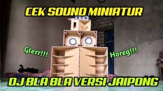 Download Cek Sound Dj Bla Bla Versi Jaipong || IlhamOfficial