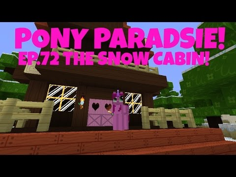 Pony Paradise! Ep.72 The Snow Cabin!   Amy Lee33   Mine Little Pony
