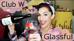 Winc (Club W) and Glassful, Wine Club Memberships Review