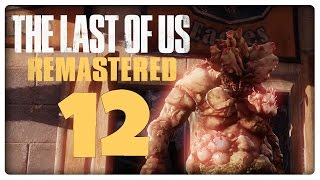 Let's Play THE LAST OF US REMASTERED Part 12: Bloater-Attacke in der High School
