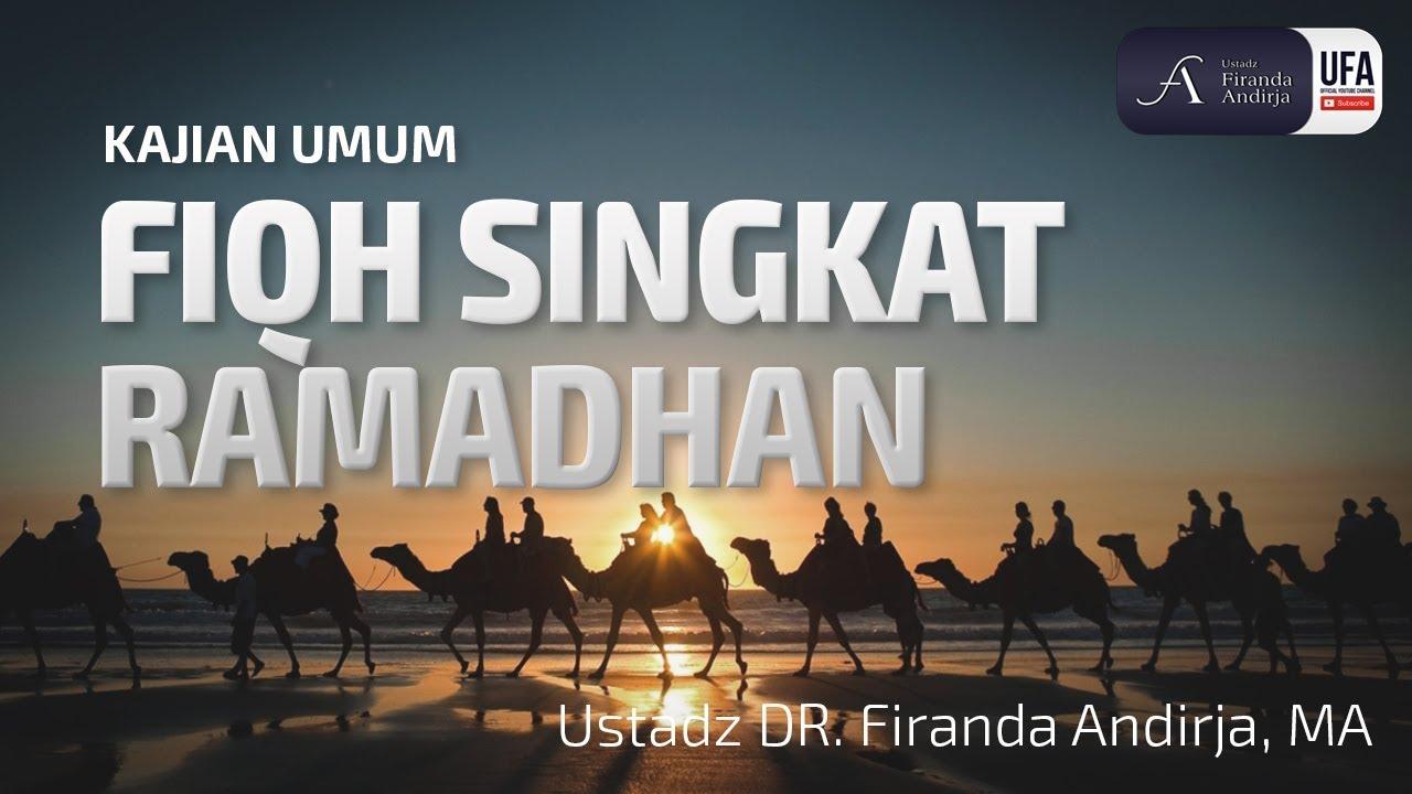 Fiqih Singkat Ramadhan - Ustadz DR. Firanda Andirja, MA