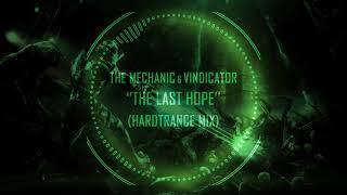 The Mechanic Vindicator The Last Hope Hardtrance Mix.mp3