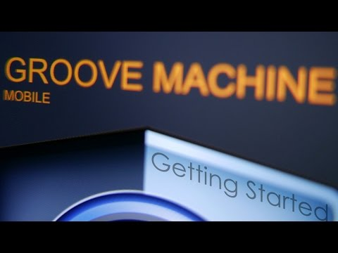 Groove Machine Mobile | Getting Started Tutorial