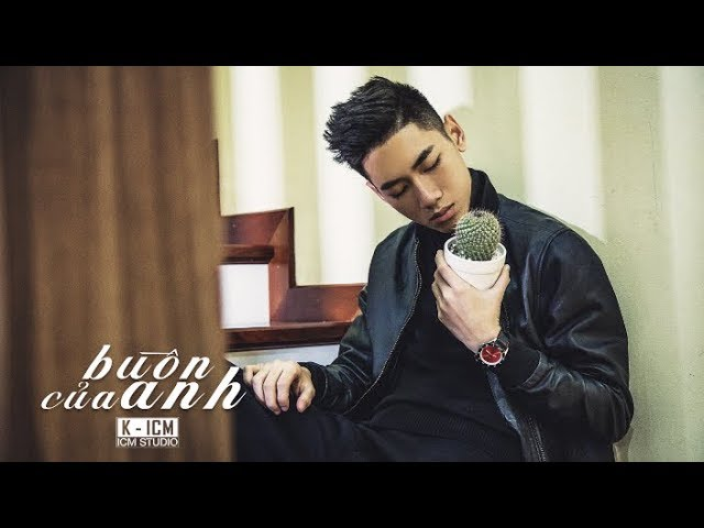 BUỒN CỦA ANH   Official MV 4K   K-ICM