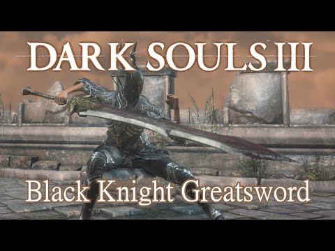 black knight greatsword moveset dark souls 3. Black Bedroom Furniture Sets. Home Design Ideas