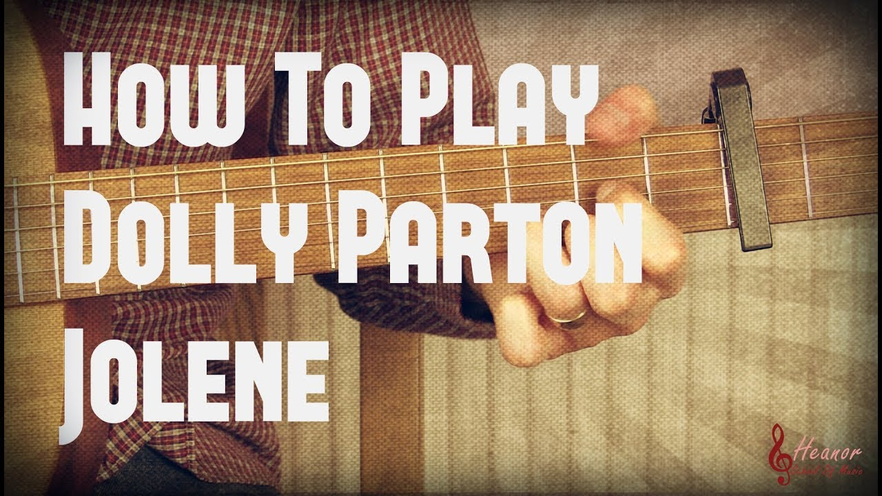 How To Play Jolene By Dolly Parton Guitar Lesson Tutorial With
