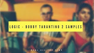 SAMPLES USED IN LOGIC'S BOBBY TARANTINO 2