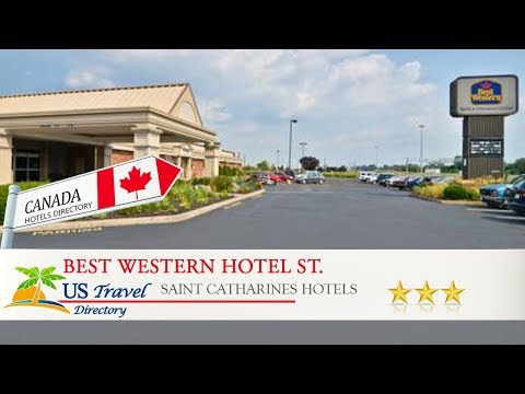 Best Western Hotel St. Catharines-Niagara - Saint Catharines Hotels, Canada