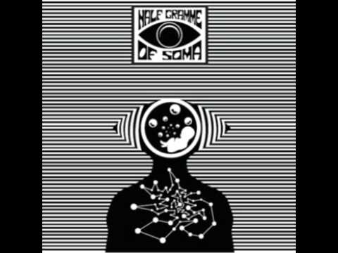 Half Gramme Of Soma - Feed Your Hell