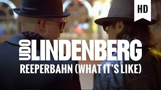 Udo Lindenberg - Reeperbahn 2011 feat. Jan Delay (What It's Like) (offizielles Video)