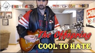 The Offspring - Cool To Hate (Guitar Tab + Cover) Mp3