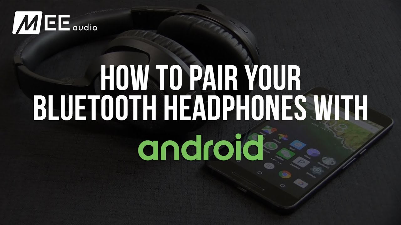 How To Pair Your Bluetooth Headphone With Android Devices Youtube