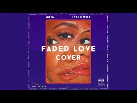 Tinashe - Faded Love Ft. Future Cover (ANJA Feat Tyler WILL)
