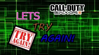 "Lets try again! ""Black ops 3 Multiplayer game play"""