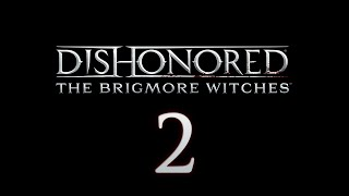 Cry Plays: Dishonored: The Brigmore Witches [P2]