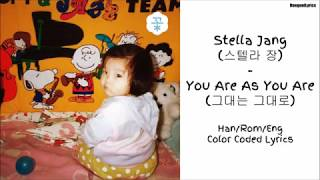 Stella Jang (스텔라 장) - You As You Are (그대는 그대로) Lyrics [Han/Rom/Eng]