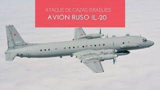 Un ataque de cazas israelíes a Siria │avión ruso Il-20