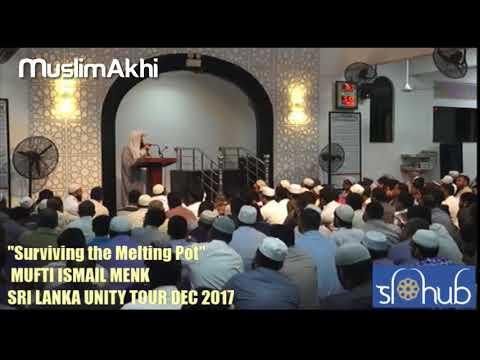 Surviving The Melting Pot   Sri Lanka Tour 2017   Mufti Menk