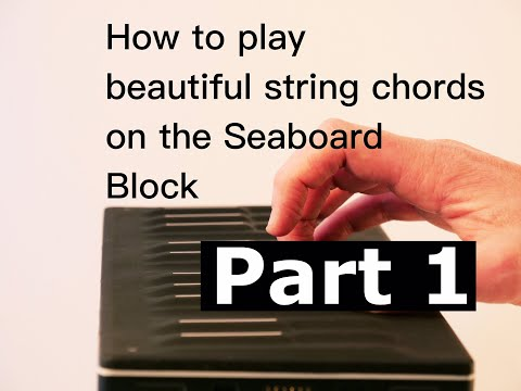 Seaboard Block - How To Play Beautiful String Chords
