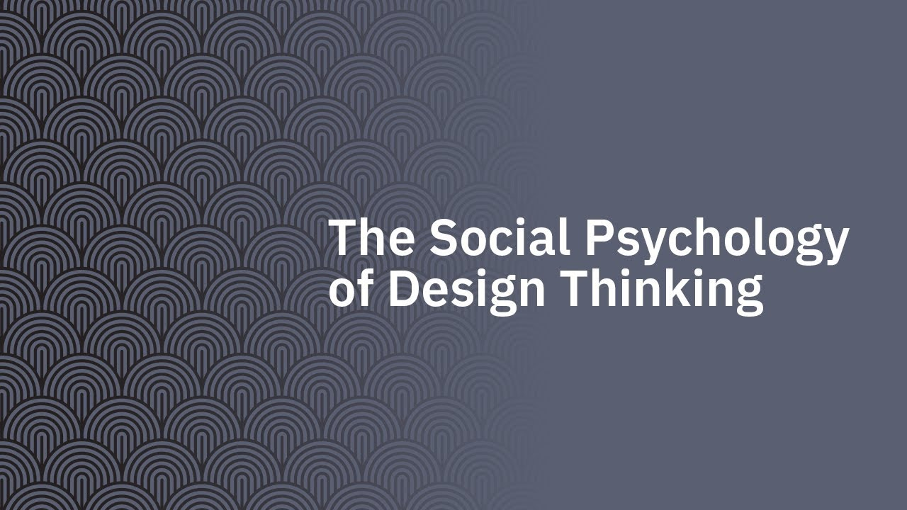 The Social Psychology Of Design Thinking California Management Review
