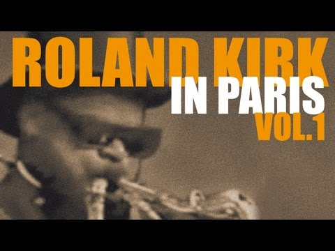Roland KIRK  - Tribute To Rahsaan Roland Kirk Live In Paris at The Olympia
