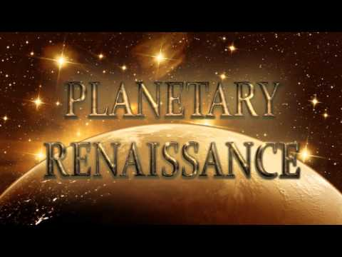 The Planetary Renaissance 2016 - 2024 World Predictions