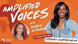 MOTOWN RECORDS, ETHIOPIA HABTEMARIAM shares Music Industry, Advice & Success |AMPLIFIED VOICES | EP4