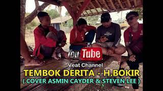 TEMBOK DERITA - H. BOKIR (cover asmin cayder & steven lee)