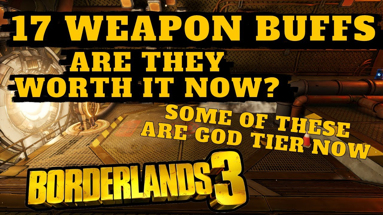17 WEAPON BUFFS / ARE THEY GOOD??? Borderlands 3 *SOME OF THESE ARE GOD TIER* thumbnail