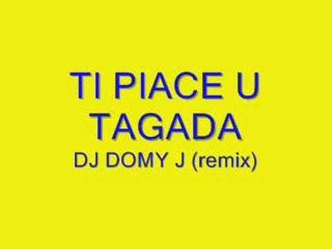 TI PIACE U TAGADA - DJ DOMY J