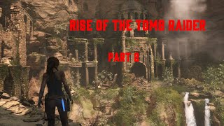 RISE OF THE TOMB RAIDER  [HINDI] PART 2 GAMEPLAY