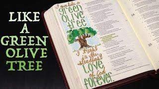 Bible Journaling: Like a Green Olive Tree (Psalm 52)