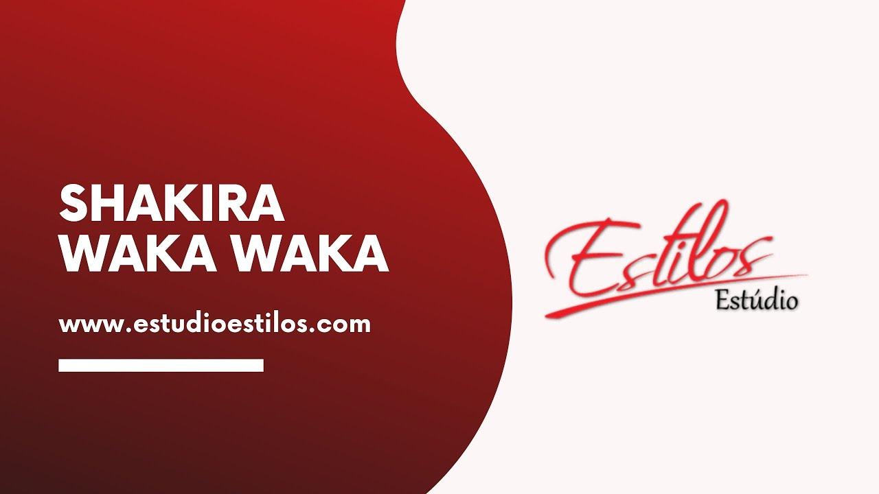 Shakira Waka Waka - Estúdio Estilos