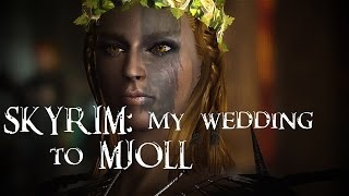 SKYRIM : My wedding to Mjoll (PS4 w/ commentary)