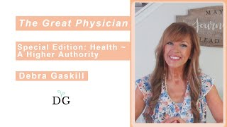 SPECIAL EDITION:  HEALTH ~ A HIGHER AUTHORITY