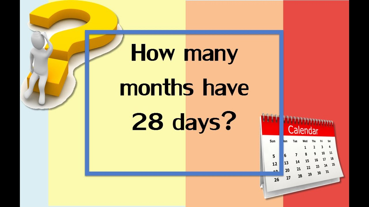 Riddle How Many Months Have 28 Days