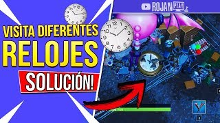 VISITA DIFERENTES RELOJES ¡SOLUCIÓN AL BUG! | FORTNITE SEMANA 8 TEMPORADA 9