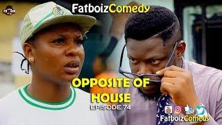 Opposite of house (Fatboiz Comedy)