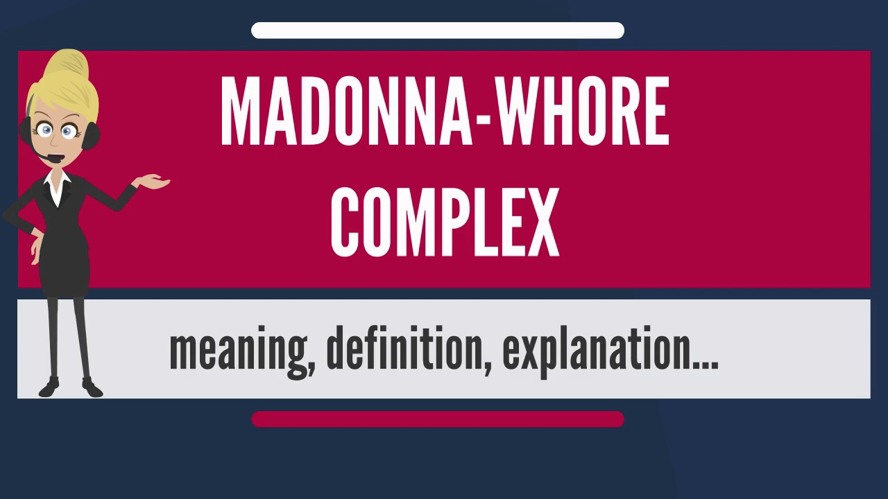 What does MADONNA-WHORE COMPLEX mean?