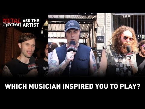 What Musician Inspired You To Play? - Metal Injection ASK THE ARTIST