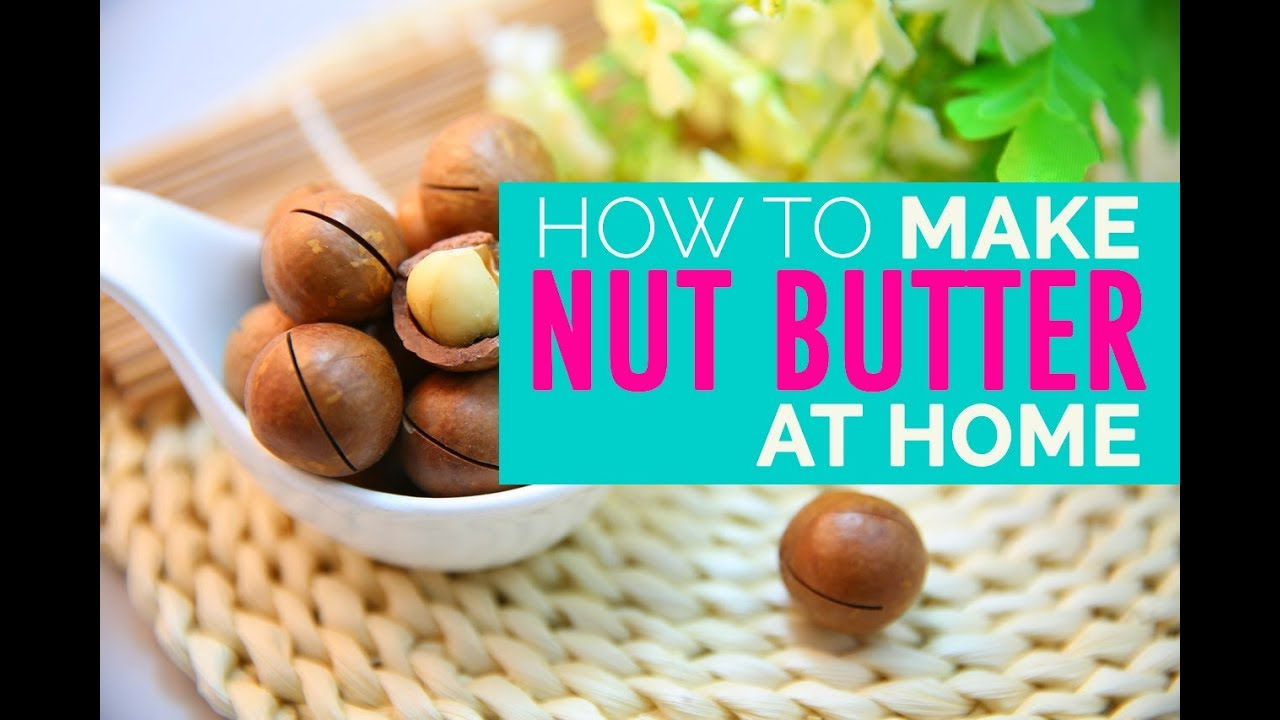 How To Make Nut Butter | Easy Macadamia Nut Butter Recipe - YouTube