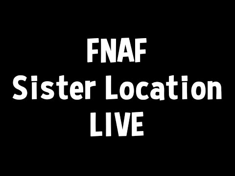 FNAF Sister Location Gameplay LIVE - 3 STARS + KEYCARD OBTAINED /
